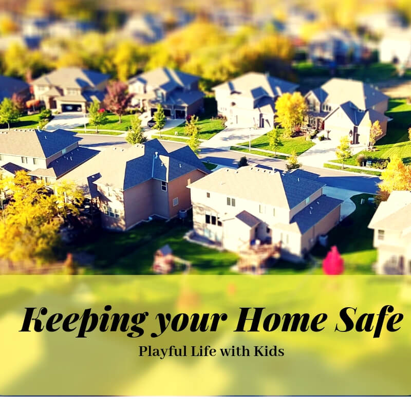 Playful life with kids Keeping your home safe 1