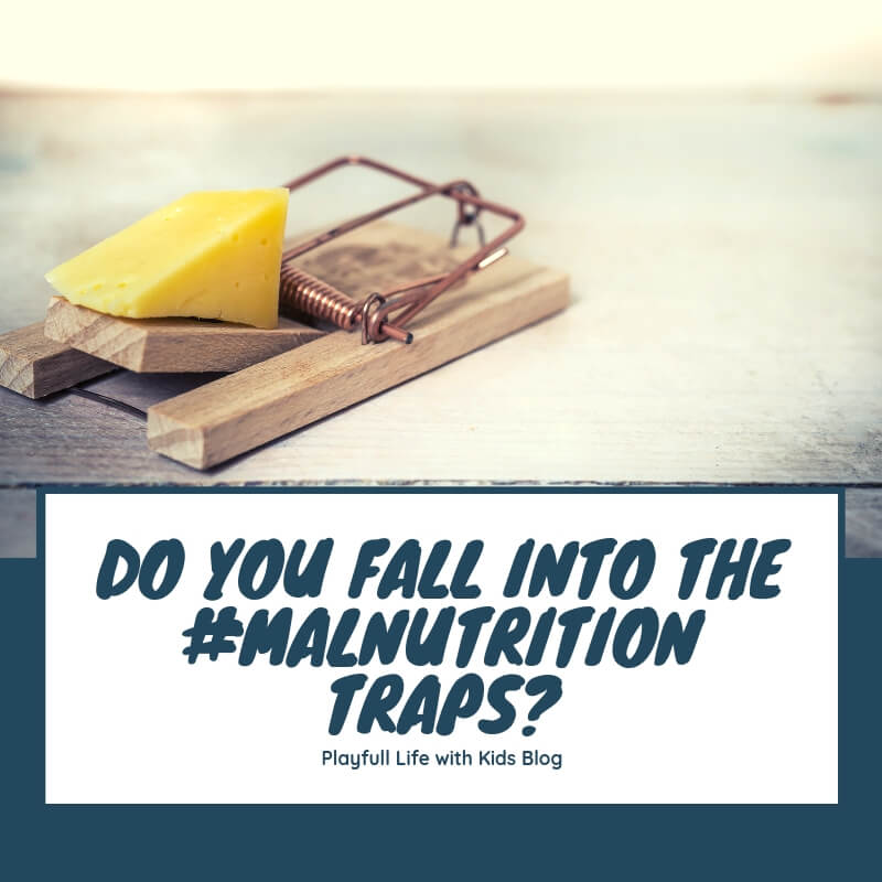 Playful Life with Kids Do You Fall into the #Malnutrition Traps? 1