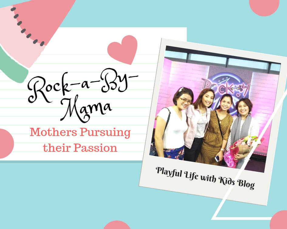 Playful Life with Kids Rock-a-By-Mama: Mothers Pursuing their Passion 1