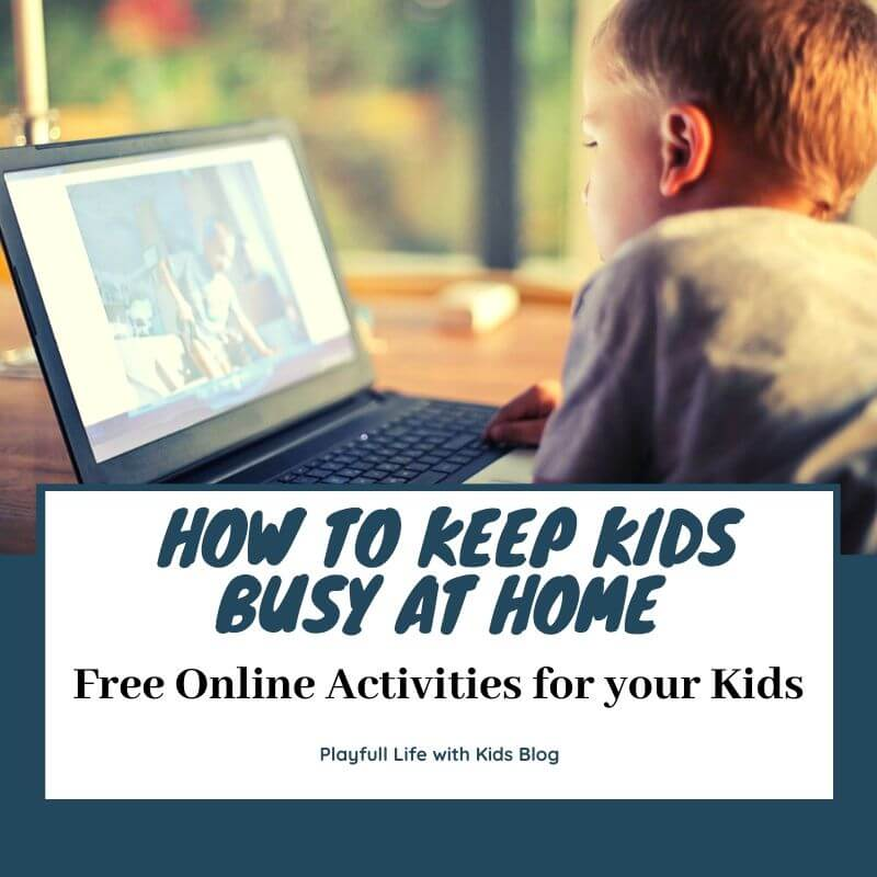 Playful Life with Kids How to Keep Kids Busy at Home: Online Activities for your Kids 1